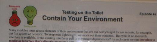 """Testing on the Toilet"" - Google takes their debugging seriously :)"